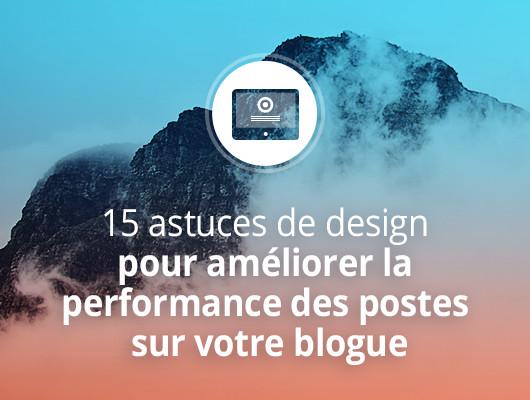 15 astuces de design pour améliorer la performance des postes sur votre blogue