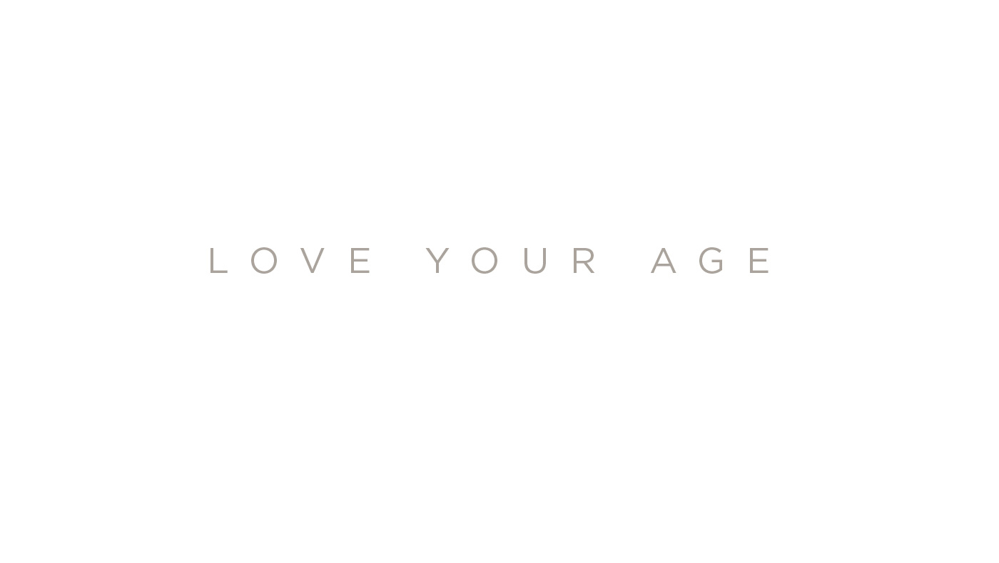Love your age tagline
